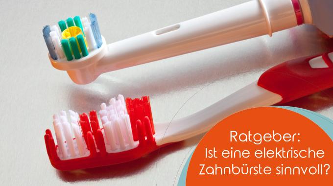 Ratgeber: Ist Eine Elektrische Zahnbürste Sinnvoll?